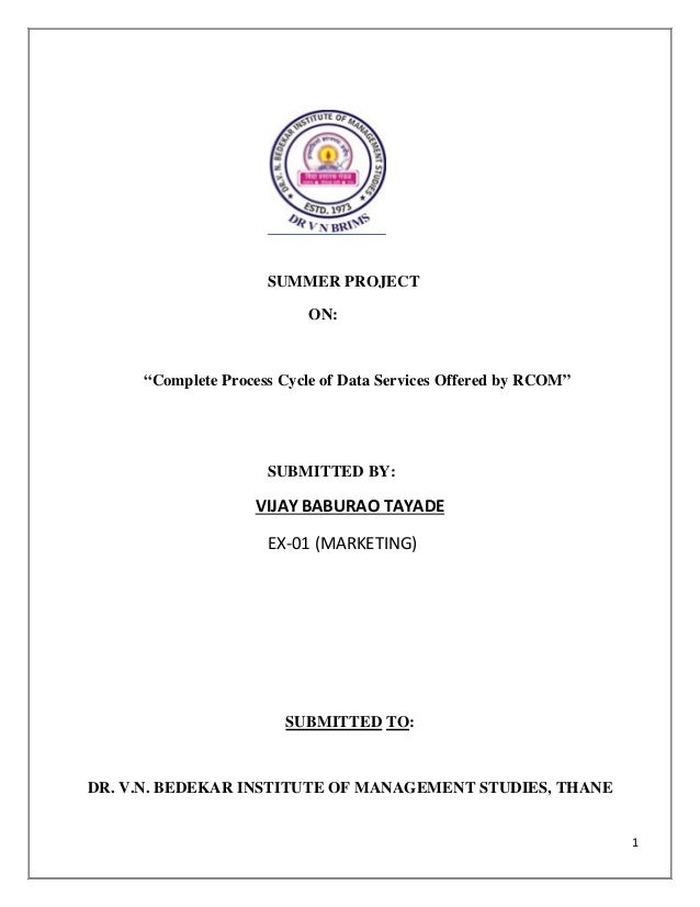 """1 SUMMER PROJECT ON: """"Complete Process Cycle of Data Services Offered by RCOM"""" SUBMITTED BY: VIJAY BABURAO TAYADE EX-01 (M..."""