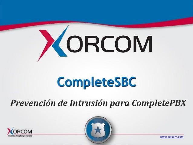 www.xorcom.com CompleteSBC Prevención de Intrusión para CompletePBX