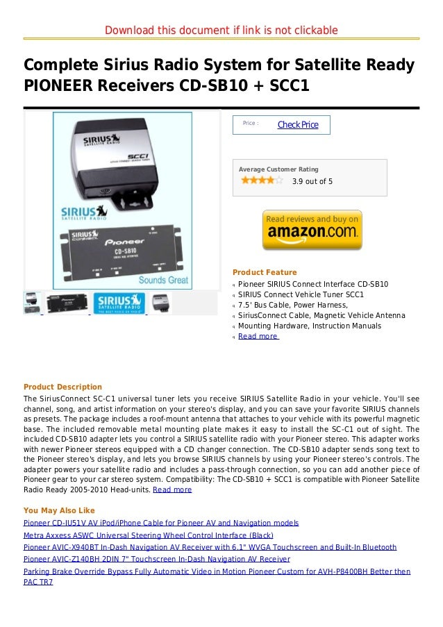Download this document if link is not clickableComplete Sirius Radio System for Satellite ReadyPIONEER Receivers CD-SB10 +...