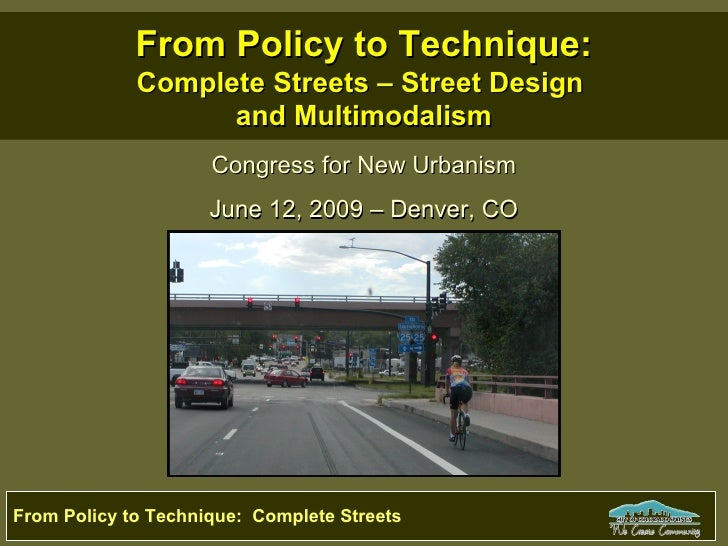From Policy to Technique:              Complete Streets – Street Design                    and Multimodalism              ...