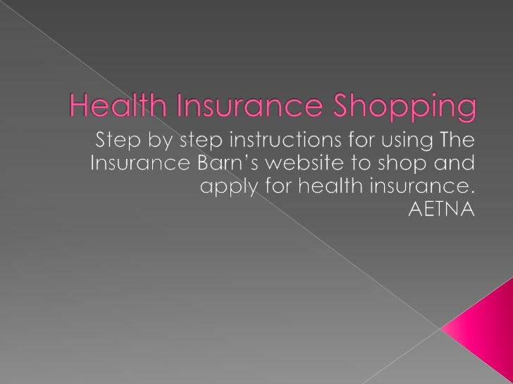Health Insurance Shopping<br />Step by step instructions for using The Insurance Barn's website to shop and apply for heal...