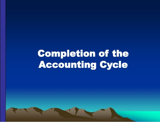 Completion of the Accounting Cycle