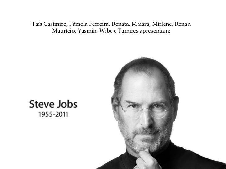 Steve Jobs, IEGRS t3004, tais mirlene pamela renata renan maiara