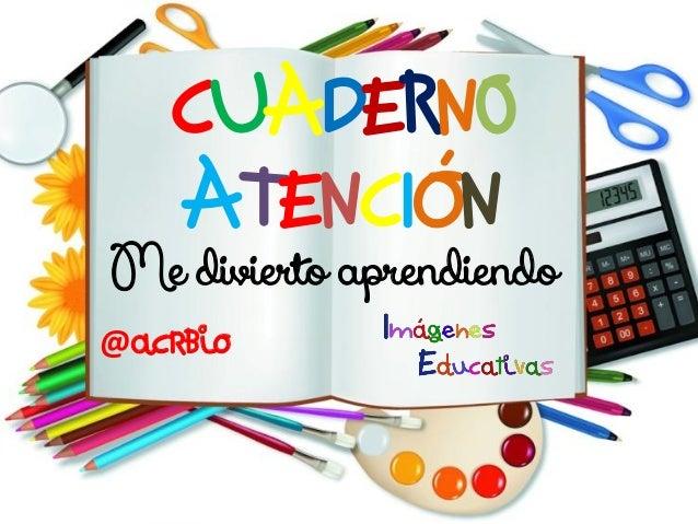CUADERN0 ATENCIÓN Me divierto aprendiendo @acrbio