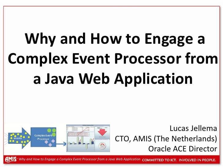 Why and how to engage a Complex Event Processor from a Java Web Application