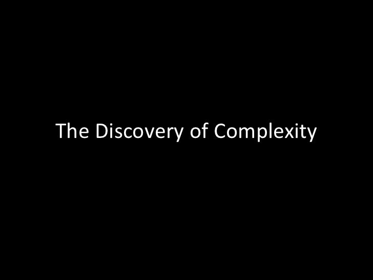 The Discovery of Complexity
