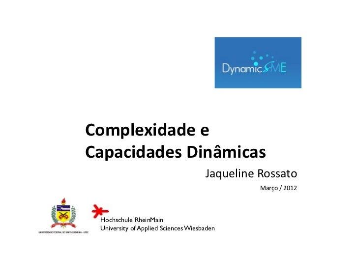 Complexidade e Capacidades Dinâmicas                                       Jaqueline Rossato                  ...