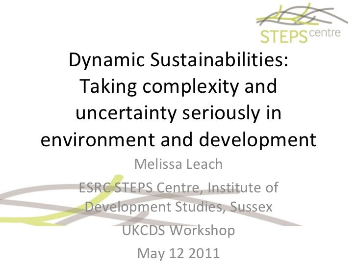 Melissa Leach: Dynamic Sustainabilities: Taking complexity and uncertainty seriously in environment and development
