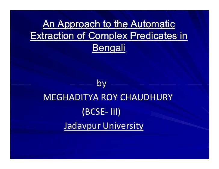 An Approach to the AutomaticExtraction of Complex Predicates in               Bengali            by  MEGHADITYA ROY CHAUDH...