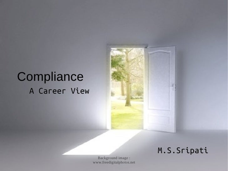 Compliance A Career View                                             M.S.Sripati                   Background image :     ...