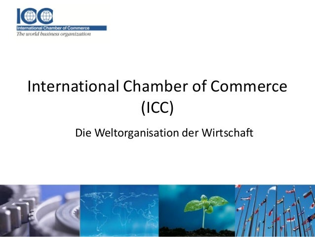 International Chamber of Commerce(ICC)Die Weltorganisation der Wirtschaft