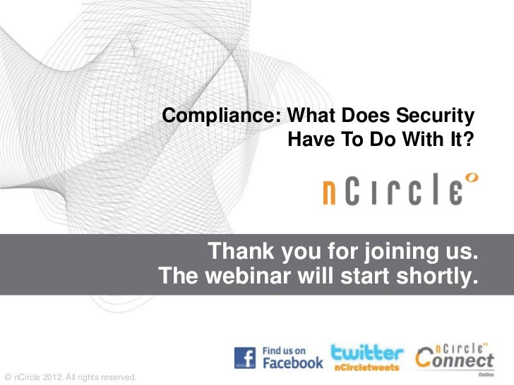 Compliance: What Does Security                                                   Have To Do With It?                      ...