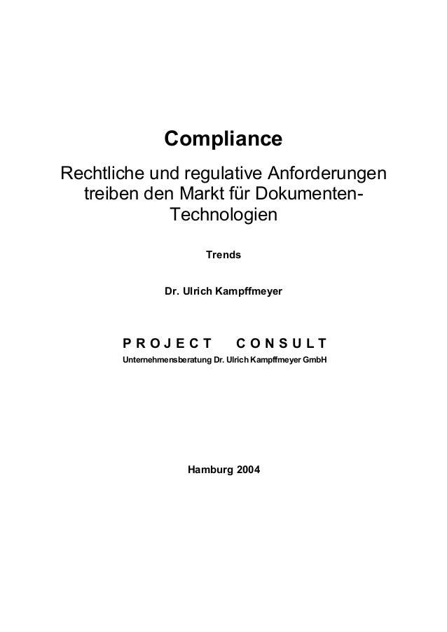 Compliance Rechtliche und regulative Anforderungen treiben den Markt für Dokumenten- Technologien Trends Dr. Ulrich Kampff...