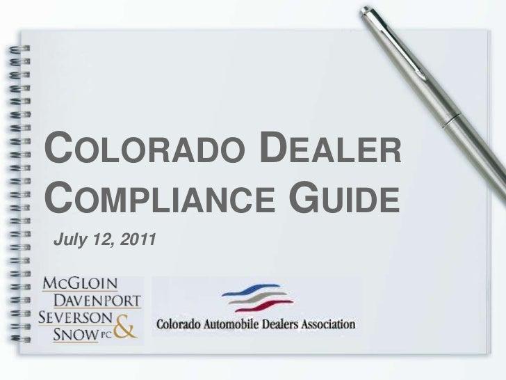 Colorado Dealer Compliance Guide<br />July 12, 2011<br />