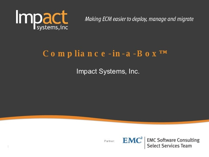 Compliance-in-a-Box™  Impact Systems, Inc. Partner: :
