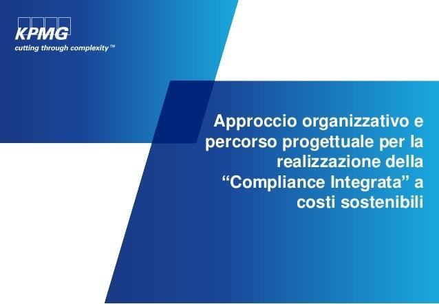 """Approccio organizzativo epercorso progettuale per larealizzazione della""""Compliance Integrata"""" acosti sostenibili"""