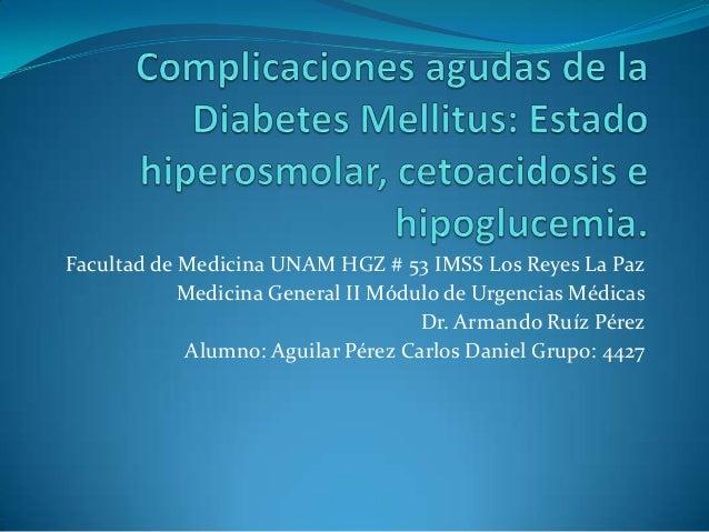 Facultad de Medicina UNAM HGZ # 53 IMSS Los Reyes La PazMedicina General II Módulo de Urgencias MédicasDr. Armando Ruíz Pé...