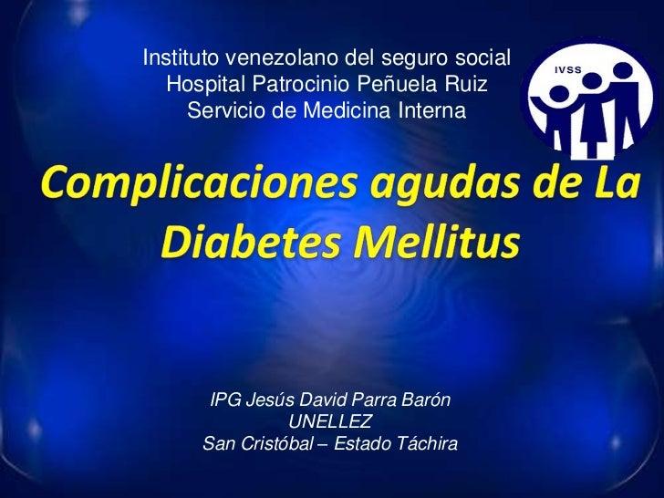 Instituto venezolano del seguro social  Hospital Patrocinio Peñuela Ruiz      Servicio de Medicina Interna       IPG Jesús...