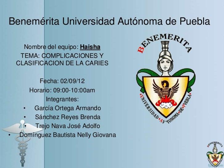 Benemérita Universidad Autónoma de Puebla      Nombre del equipo: Haisha     TEMA: COMPLICACIONES Y    CLASIFICACION DE LA...