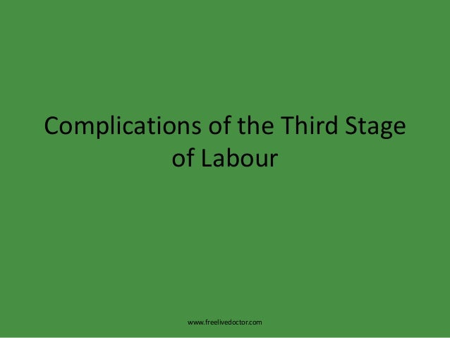 Complications of the Third Stage of Labour  www.freelivedoctor.com