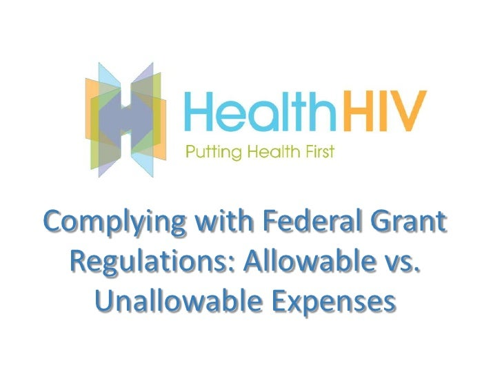 Complying with Federal Grant Regulations: Allowable vs.   Unallowable Expenses
