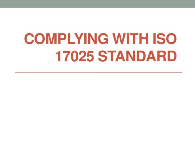 COMPLYING WITH ISO 17025 STANDARD