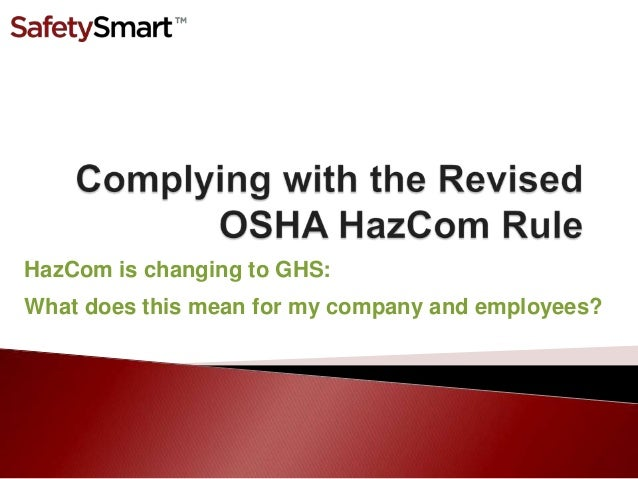 HazCom is changing to GHS:What does this mean for my company and employees?