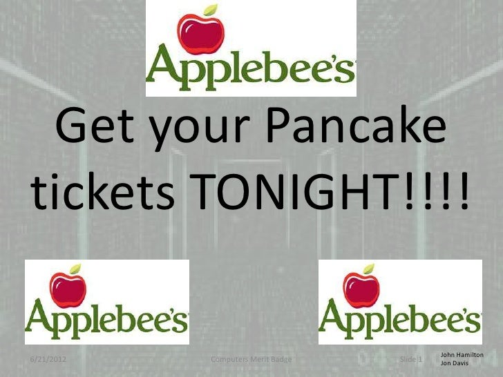 Get your Pancaketickets TONIGHT!!!!                                              John Hamilton6/21/2012   Computers Merit ...