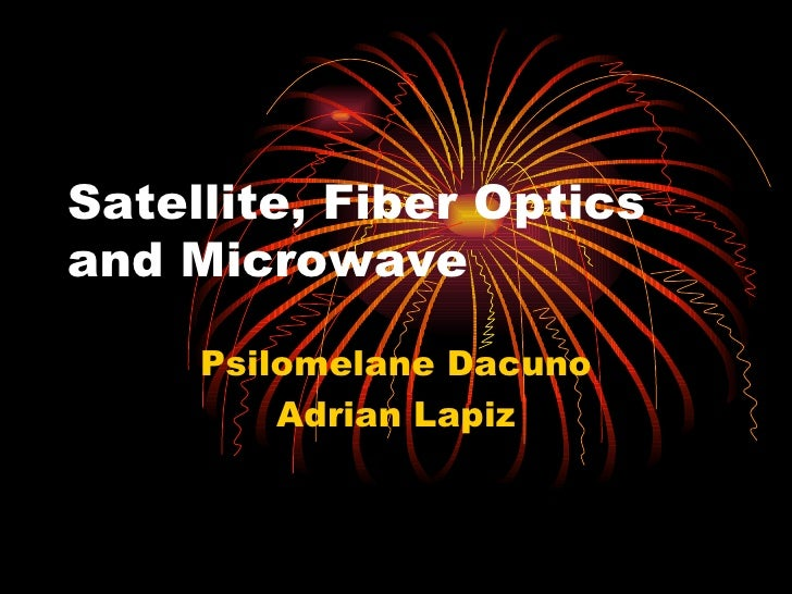 Satellite, Fiber Optics and Microwave Psilomelane Dacuno Adrian Lapiz