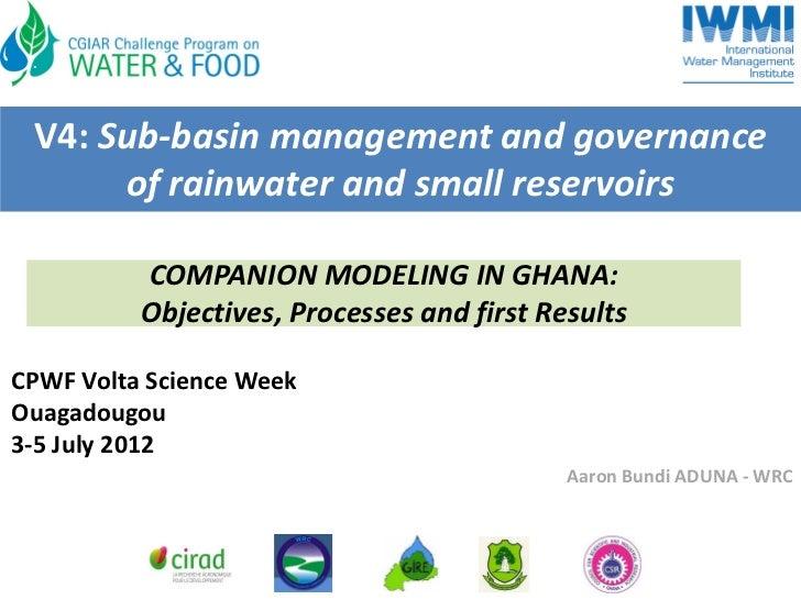 V4:Sub‐basinmanagementandgovernance      ofrainwaterandsmallreservoirs          COMPANIONMODELINGINGHANA:    ...