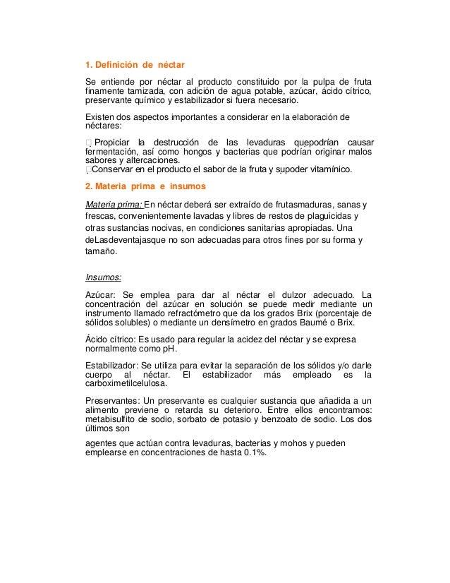 1. Definición de néctarSe entiende por néctar al producto constituido por la pulpa de frutafinamente tamizada, con adición...