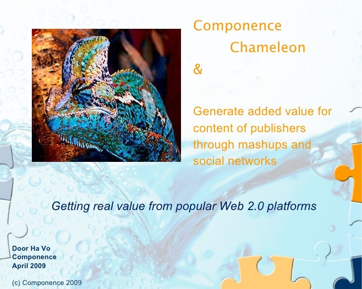 Componence Chameleon &  Generate added value for content of publishers through mashups and social networks Door Ha Vo Comp...