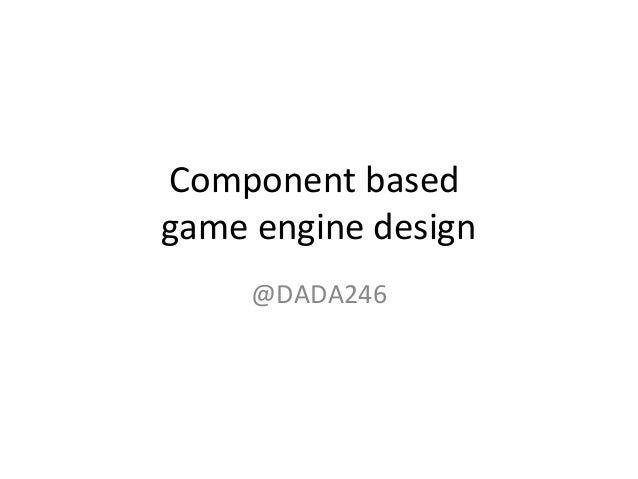 Component basedgameenginedesign
