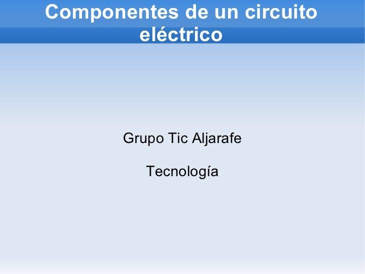 Componentes de un circuito eléctrico