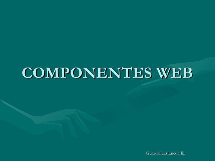COMPONENTES WEB Guardia castañeda liz