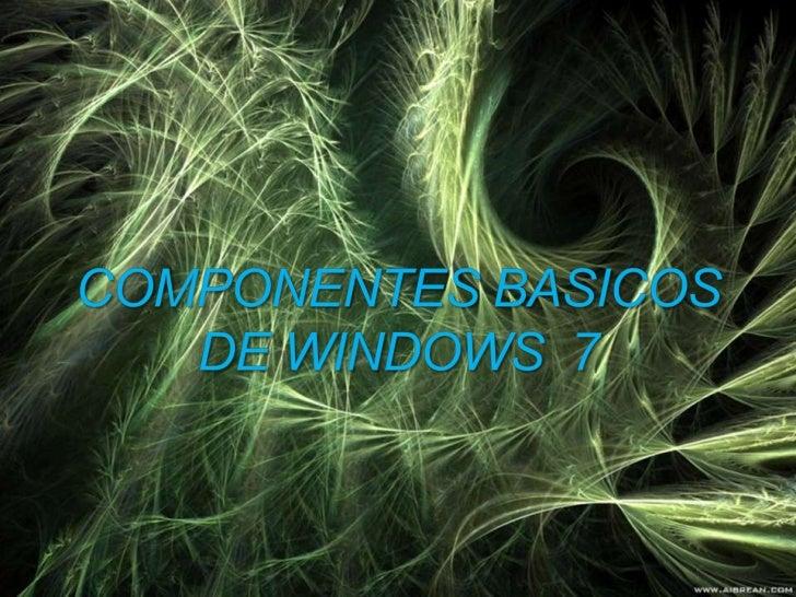 Componentes basicos de windows  7