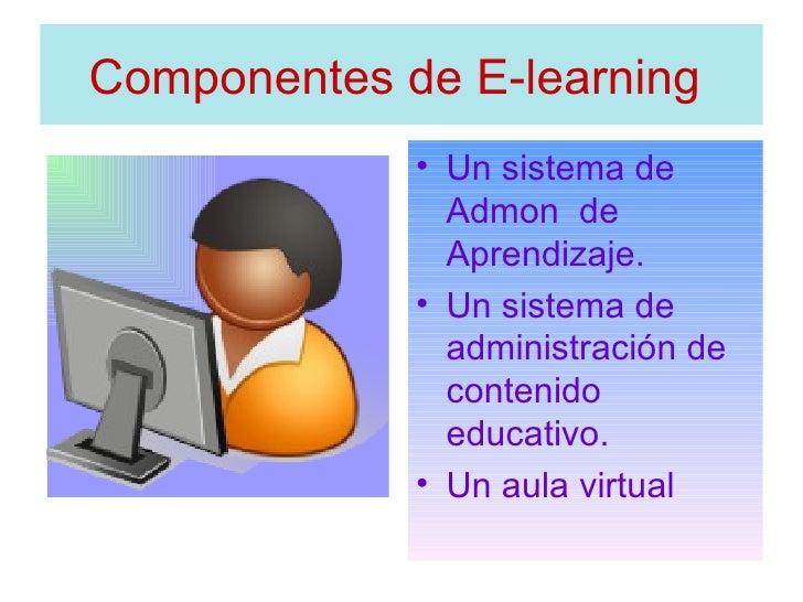 <ul><li>Un  sistema de Admon  de Aprendizaje. </li></ul><ul><li>Un  sistema de administración de contenido educativo. </li...