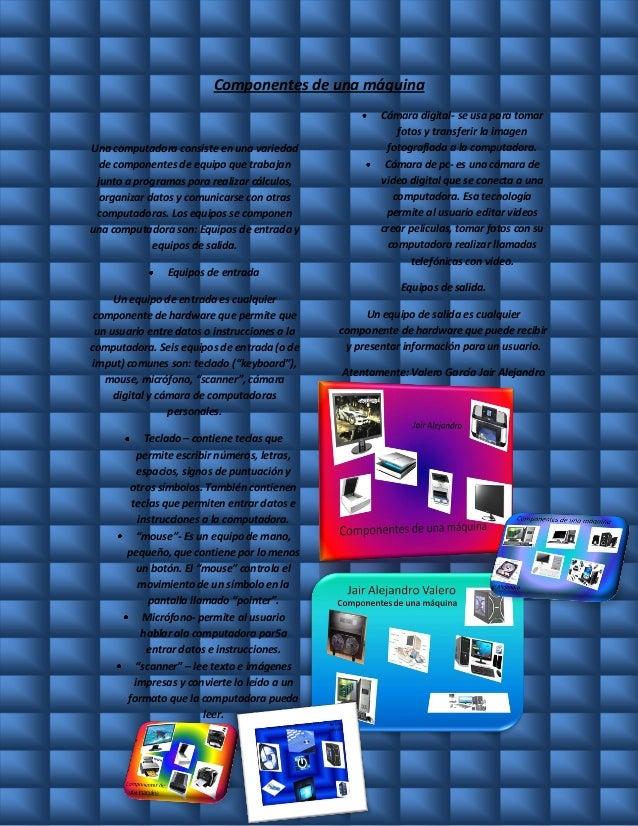 Componentes de una máquina                                                        Cámara digital- se usa para tomar       ...