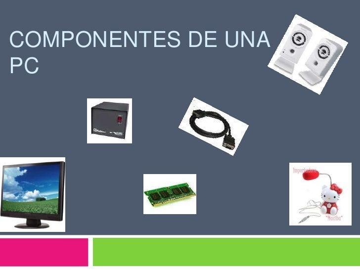 Componentes de una PC<br />