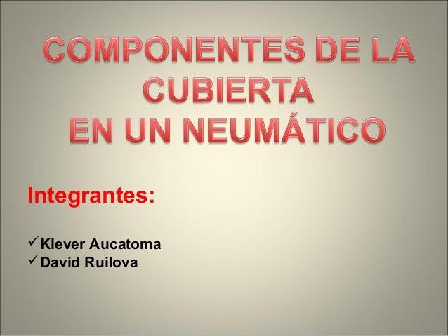 Integrantes: Klever Aucatoma David Ruilova