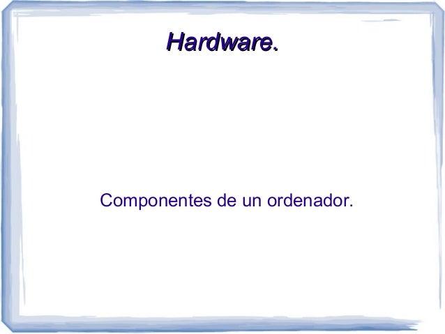 Componentes de un ordenador.