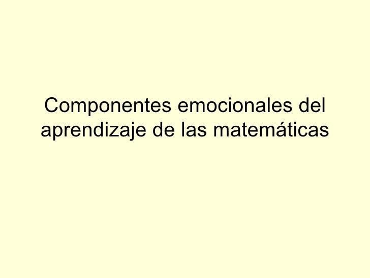 Componentes emocionales del aprendizaje de las matemáticas