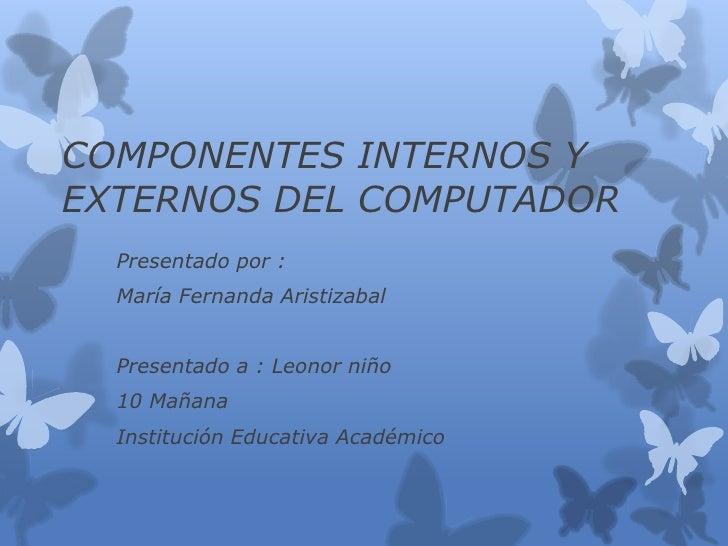 Componentes Internos Y Externos Del Computador