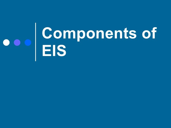 Components of EIS