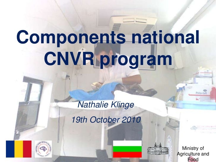 Components national CNVR program<br />Nathalie Klinge<br />19th October 2010<br />Ministry of Agriculture and Food<br />