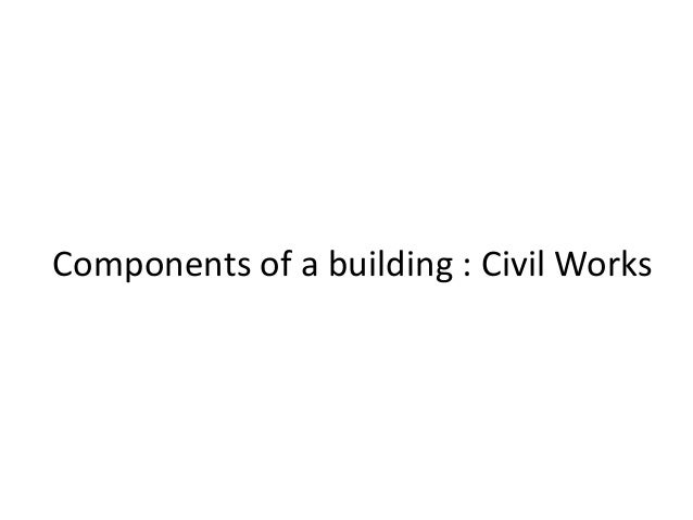 Components of a building : Civil Works