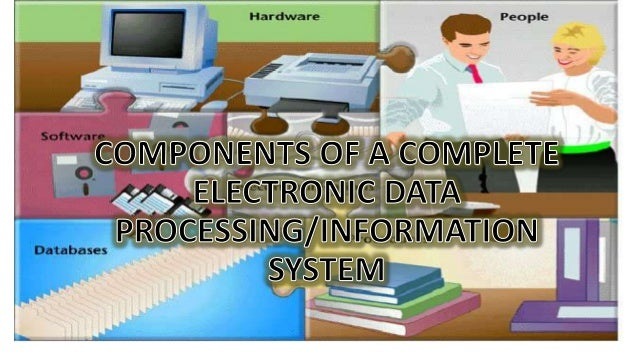 Components of a complete electronic data processing