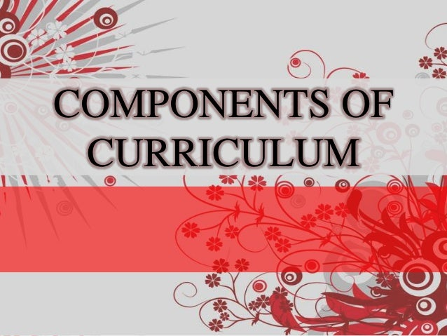 COMPONENTS OF CURRICULUM