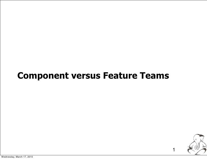 Agile Component versus Agile Feature Teams