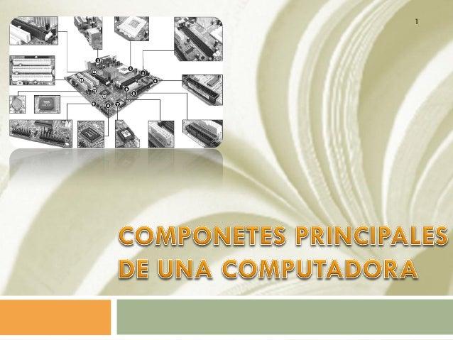 Unidad II componentes principales de una computadora II